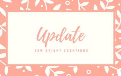 Sew Bright Creations Shop Update – May 2018