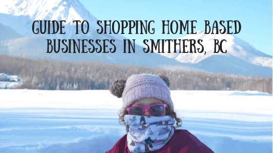 Shop Small Home Based Businesses in Smithers, BC